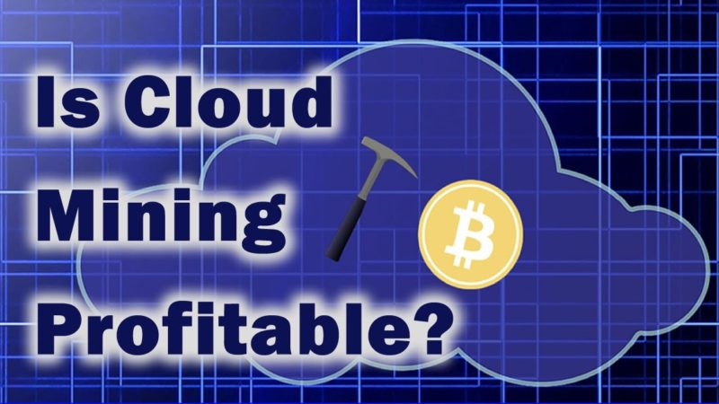 Cloud Mining Profitable